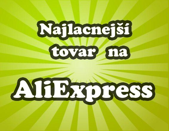 10 Najlacnejsi tovar na Aliexpress