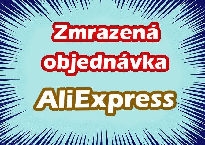 16 zmrazena objednavka Aliexpress CA SA