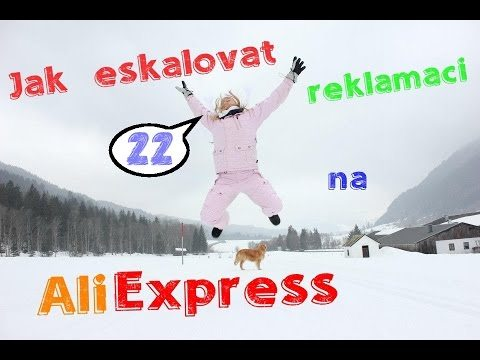22 Jak eskalovat spor na Aliexpress