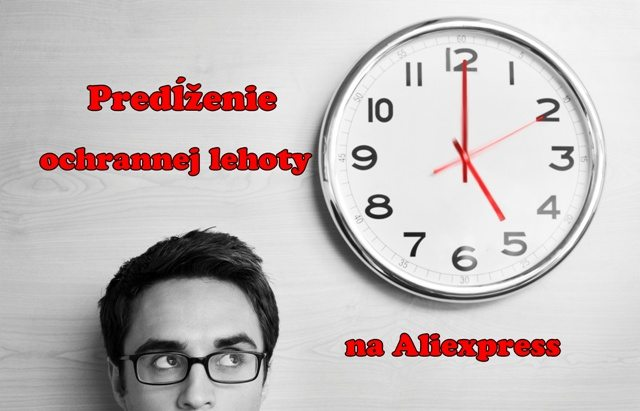 Predlzenie ochrannej lehoty aliexpress