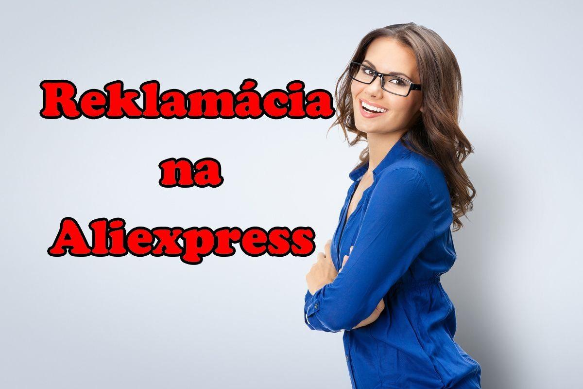 Nove otevreni sporu open dispute aliexpress reklamacia SK