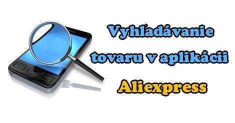 mobilni-aplikacii-vyhladavanie-tovaru-obrazku-fotiek-aliexpress-sk