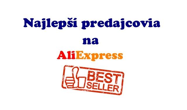 best_seller aliexpress najlepsi predajcovia