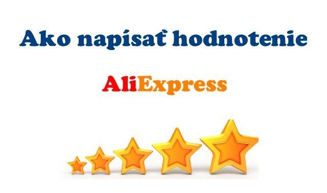 Ako napísať hodnotenie feedback aliexpress
