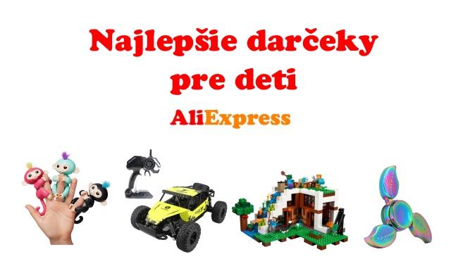 Najlepsie darceky pre deti Aliexpress SK