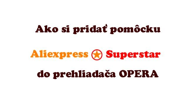 Aliexpress Opera logo jak pridat superstar SK