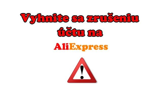 Zrusenie uctu na Aliexpress Pozor SK