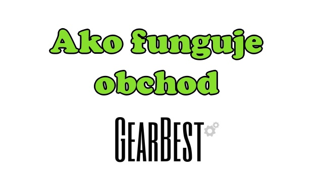 Ako nakupovat na Gearbest SK
