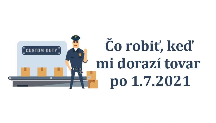 Colna sprava 1.7.2021 dph clo aliexpress cina slovenska posta SK